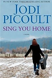 Sing You Home: A Novel de Jodi Picoult