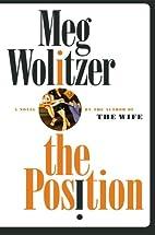 The Position: A Novel by Meg Wolitzer