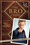 The Bro Code (2008) (Book) written by Barney Stinson, Matt Kuhn