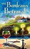 The Bordeaux betrayal : a wine country mystery / Ellen Crosby