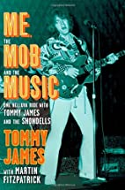 Me, the Mob, and the Music: One Helluva Ride…