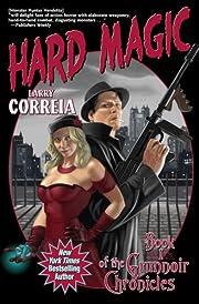 Hard Magic: Book 1 of the Grimnoir…