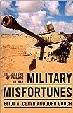 Military misfortunes : the anatomy of failure in war / Eliot A. Cohen, John Gooch