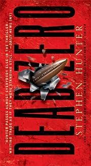 Dead Zero: A Bob Lee Swagger Novel (Bob Lee…
