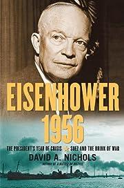 Eisenhower 1956: The President's Year of…