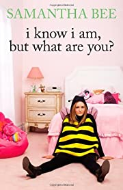 I Know I Am, But What Are You? de Samantha…
