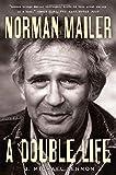 Norman Mailer : a double life / J. Michael Lennon