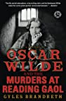 Image of the book Oscar Wilde and the Murders at Reading Gaol: A Mystery (The Oscar Wilde Mysteries) by the author