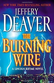 The Burning Wire: A Lincoln Rhyme Novel por…