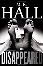 The Disappeared by M. R. Hall