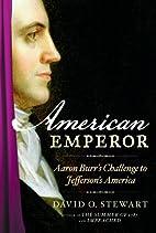 American Emperor: Aaron Burr's…