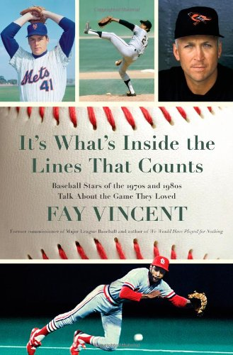 Image for It's What's Inside the Lines That Counts: Baseball Stars of the 1970s and 1980s Talk About the Game They Loved (The Baseball Oral History Project)