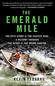 The Emerald Mile: The Epic Story of the…