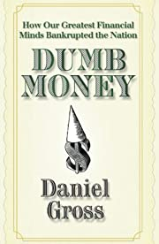 Dumb Money: How Our Greatest Financial Minds…