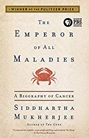 The Emperor of All Maladies: A Biography of…