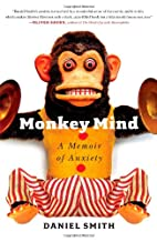 Monkey Mind: A Memoir of Anxiety by Daniel…