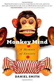Monkey Mind: A Memoir of Anxiety de Daniel…