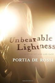 Unbearable Lightness: A Story of Loss and…