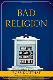 Bad Religion: How We Became a Nation of…