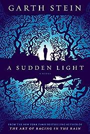 A Sudden Light: A Novel av Garth Stein