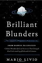 Brilliant Blunders: From Darwin to Einstein…