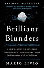 Brilliant Blunders: From Darwin to Einstein…