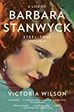 Life of barbara stanwyck : Steel-true 1907-1940
