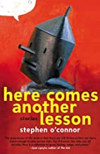 Here Comes Another Lesson: Stories by…