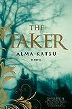 The taker / Alma Katsu