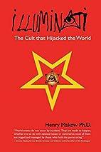 Illuminati: The Cult that Hijacked the World…