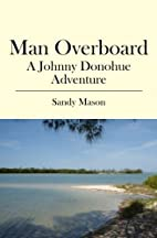 Man Overboard: A Johnny Donohue Adventure…