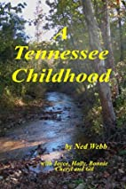 A Tennessee Childhood by Ned Webb