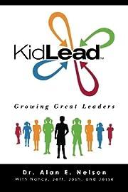 KidLead: Growing Great Leaders af Dr. Alan…