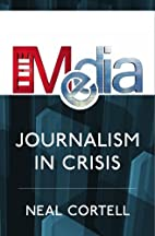 The Media: Journalism In Crisis by Neal…