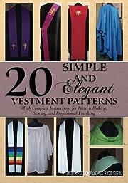 20 Simple and Elegant Vestment Patterns:…