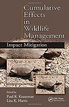 Cumulative Effects in Wildlife Management:…
