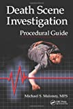 Death Scene Investigation Procedural Guide @amazon.com