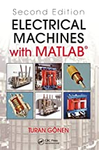 Electrical Machines with MATLAB by Turan…