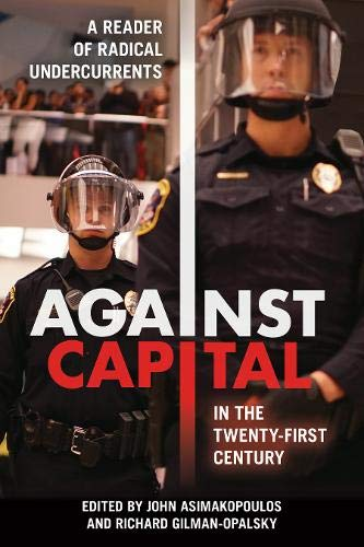 Image for Against Capital in the Twenty-First Century: A Reader of Radical Undercurrents