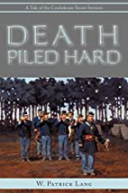 Death Piled Hard: A Tale of the Confederate…