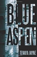 Blue Aspen by Tenaya Jayne