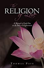 THE RELIGION OF LOVE: A Manual to Guide You…