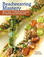 Beadweaving Mastery: More Than 15 Beading…