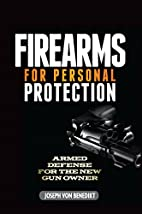 Firearms For Personal Protection: Armed…