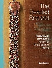 The Beaded Bracelet: Beadweaving Techniques…