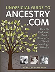 Unofficial Guide to Ancestry.com: How to…