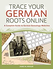 Trace Your German Roots Online: A Complete…