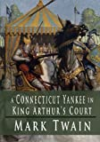 A Connecticut Yankee in King Arthur's Court (1889) (Book) written by Mark Twain