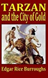 Tarzan and the City of Gold (1933) (Book) written by Edgar Rice Burroughs