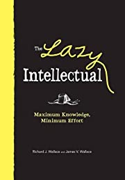 The Lazy Intellectual: Maximum Knowledge,…